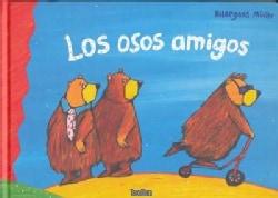 Los osos amigos / The Bear Friends (Hardcover)