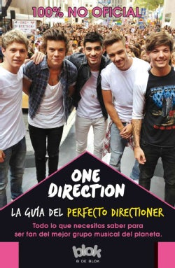 One Direction la guia del perfecto Directioner / Directioner's Perfect Guide (Paperback)