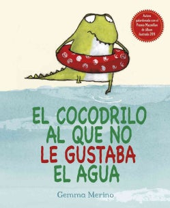 El cocodrilo al que no le gustaba el agua / The Crocodile Who Didn't Like Water (Hardcover)