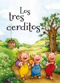 Los tres cerditos/ The Three Little Pigs (Hardcover)