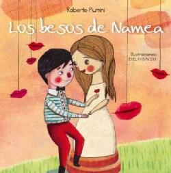 Los besos de Namea / Namea's Kisses (Hardcover)
