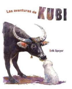 Las Aventuras de Kubi / The Adventures of Kubi (Hardcover)