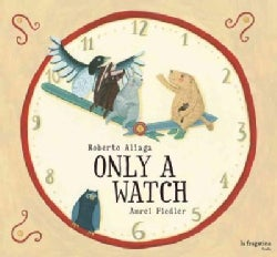 Only a Watch (Hardcover)