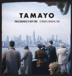 Tamayo: Fotografo En Nueva York / Photographer in New York (Hardcover)