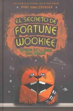 El secreto de Fortune Wookiee/ The Secret of the Fortune Wookiee (Hardcover)