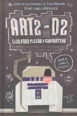 Art2-D2/ Art2-D2's: Guia para plegar y garabatear/ Guide to Folding and Doodling (Hardcover)