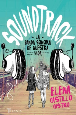 Soundtrack: La banda Sonora de nuestra vida / the Song of Our Life (Paperback)