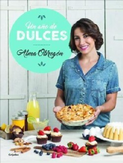 Un ano de dulces / A Year in Sweets (Paperback)