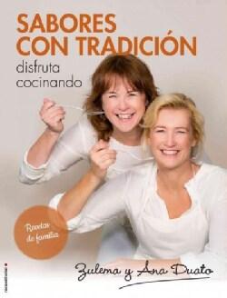 Sabores con tradicion/ Flavors with Tradition: Disfruta Cocinando / Enjoy Cooking (Hardcover)