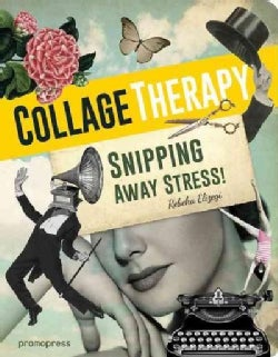 Collage Therapy: Cutting Out Stress (Paperback)
