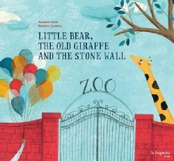 Little Bear, the Old Giraffe and the Stone Wall (Hardcover)