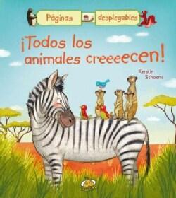 ¡Todos los animales creeeecen!/ All The Animals Are Growing Up! (Board book)
