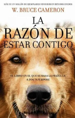 La razon de estar contigo/ A Dog's Purpose (Paperback)
