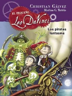 Leo y Los piratas fantasma/ The Pirate Ghosts (Hardcover)