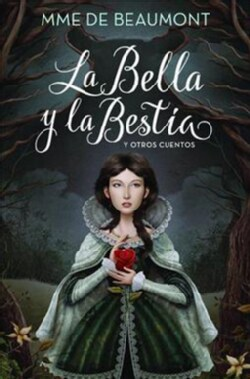 La Bella y la Bestia / Beauty and the Beast: y otros cuentos / and Other Stories (Hardcover)