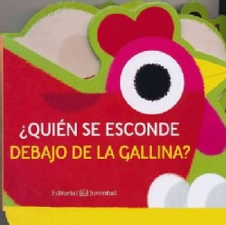 ¿Quien se esconde debajo de la gallina?/ Who Is Hiding Under the Hen? (Board book)