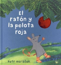 El raton y la pelota roja/ The Mouse Who Reached the Sky (Hardcover)