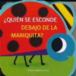¿Quien se esconde debajo de la mariquita?/ Who Is Hiding Under the Ladybug? (Board book)