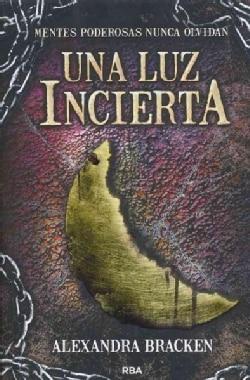 Una luz incierta/ In the Afterlight (Paperback)