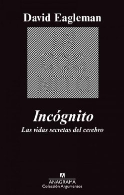 Incognito: Las vidas secretas del cerebro / The Secret Lives of the Brain (Paperback)