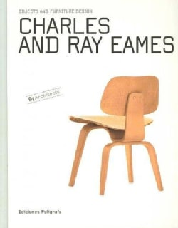 Charles and Ray Eames: Objects and Furniture Design by Architects (Hardcover)