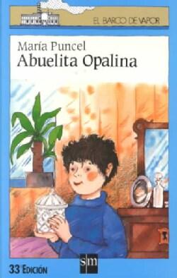 Abuelita Opalina/ Grandmother Opalina (Paperback)