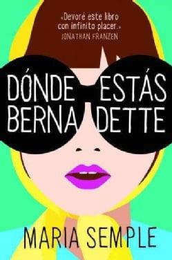 Donde estas, Bernadette / Where'd You Go, Bernadette (Paperback)