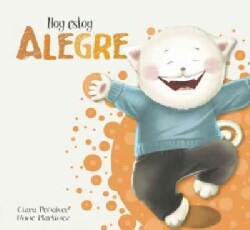 Hoy estoy... Alegre/ Today I Feel Happy (Hardcover)