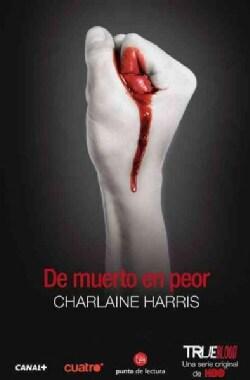 De muerto en peor / From Dead to Worse (Paperback)
