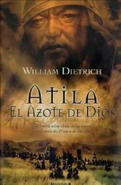 El Azote De Dios / the Scourge of God (Paperback)