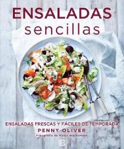 Ensaladas sencillas/ Simple Salads: Ensaladas Frescas Y Faciles De Temporada (Paperback)