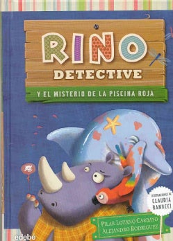 Rino detective y el misterio de la piscina roja / Rhino Detective and the Mystery of the Red Pool (Hardcover)