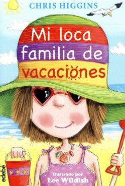 Mi loca familia de vacaciones/ My Funny Family on Holiday (Paperback)