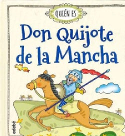 ¿Quien es Don Quijote de la Mancha?/ Who is Don Quixote de la Mancha? (Hardcover)