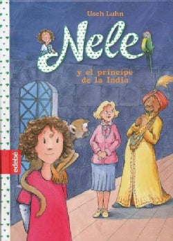 Nele y el principe de la India / Nele and the Prince of India (Hardcover)
