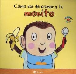 Como dar de comer a tu monito / How to Feed Your Cheeky Monkey (Board book)