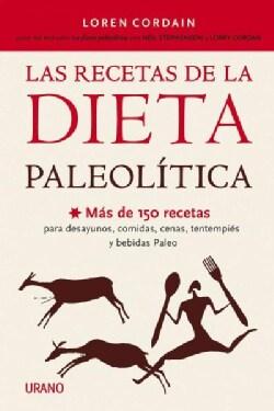 Las recetas de la dieta paleolitica / The Paleo Diet Cookbook (Paperback)