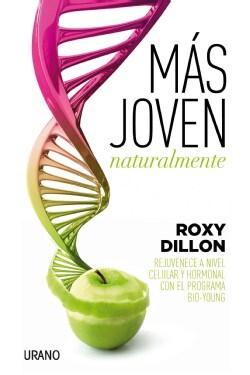 Mas joven naturalmente/ Look 30 at 90!: Rejuvenece a Nivel Cellular Y Hormonal Con El Programa Bio-young / Bio-yo... (Paperback)