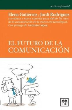 El futuro de la comunicacion / The Future of Communication (Paperback)