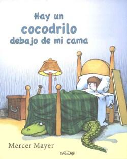 Hay un cocodrilo debajo de mi cama / There's an Alligator Under My Bed (Hardcover)