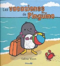 Las vacaciones de pinguino / Penguin on Vacation (Hardcover)