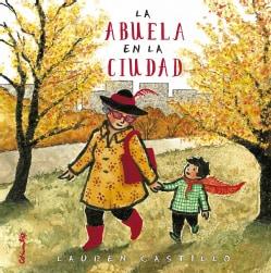 La abuela en la ciudad/ Nana in the City (Hardcover)