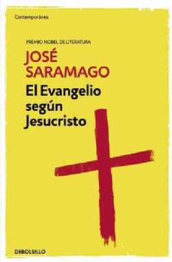 El evangelio segun Jesucristo/ The Gospel According to Jesus Christ (Paperback)