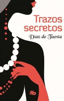 Trazos secretos/ Secret Traces (Hardcover)