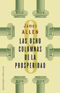 Las ocho columnas de la prosperidad / Eight Pillars of Prosperity (Paperback)