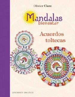 Mandalas bienestar acuerdos toltecas / Mandalas Wellness Toltec Agreements (Paperback)