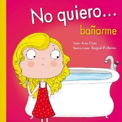No quiero banarme / I Don't Want to Take a Shower (Hardcover)
