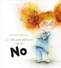 La nina que siempre decia NO / The Girl Who Always Said NO (Hardcover)