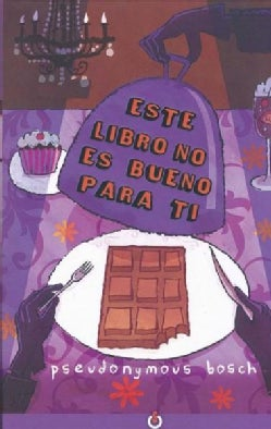 Este libro no es bueno para ti/ This Book Is Not Good for You (Paperback)