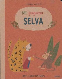 Mi pequena selva/ My Little Jungle (Board book)